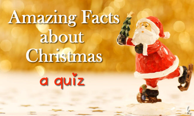 Amazing Facts about Christmas; True or False? Quiz – Virily